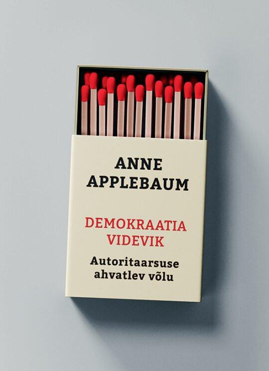 Demokraatia videvik | Anne Applebaum | Varrak