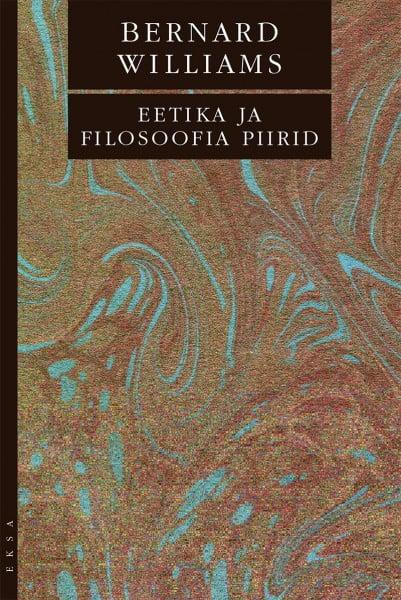 Eetika ja filosoofia piirid | Bernard Williams | Varrak