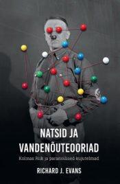 Natsid ja vandenõuteooriad | Richard J. Evans | Varrak